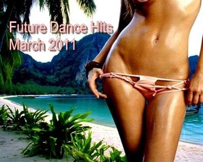 Future Dance Hits (March 2011)