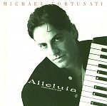 Michael Fortunati – Alleluia ~Fortunati's 2nd~